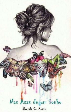 Nas Asas de um Sonho by BrendaCamposRozin