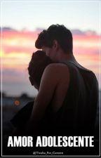 Amor Adolescente ➶ Primeira Temporada  by camzjauregays