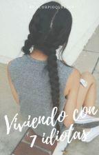 Viviendo Con 7 Idiotas (Zodiaco) by ScorpioQueen09