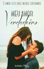 Meu Amor Verdadeiro. by IzabelaMy