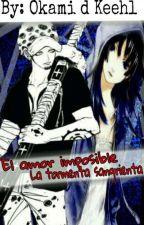 El amor imposible?La Tormenta Sangrienta-[One Piece] by Lunakeehl