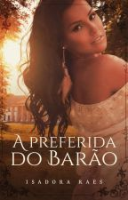 Preferida do barão by isadoraraes2015