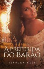 Preferida do barão (completo) by isadoraraes2015