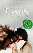 De todos os loucos do mundo  [Projeto Brasil] by Starnix