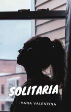 **Solitaria** by IvanaValentinaValero