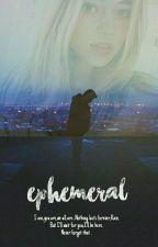 Ephemeral by Boulevard_OfDreams