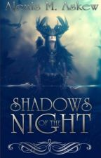 Shadows of the Night by AlexisMAskew