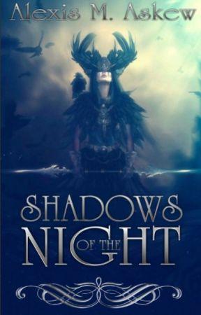 Shadows of the Night by AlexisMAskew