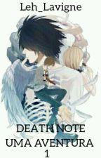 DEATH NOTE UMA AVENTURA  by Leh_Lavigne