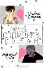 The Pieces of Crumbled Dream by hellondre