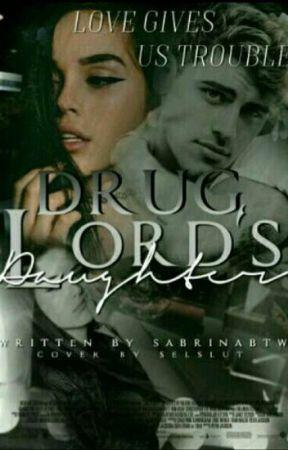 Drug Lord's Daughter - Peoples - Wattpad