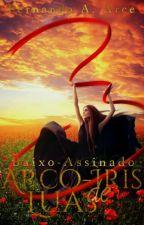 Arco-Ìris de Luas ( BAIXO-ASSINADO ) by Luzinha_escritora