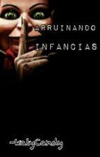 Arruinando Infancias by KatyCervantes2