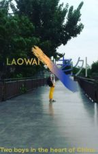 Laowai - 老外 (English, BxB, COMPLETED)✔ by SamHellnoyoudidnt
