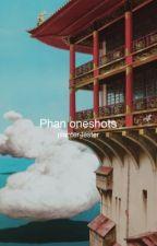 Phan Oneshots by kupwritesthings
