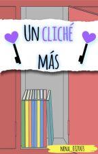 Un cliché más [CONTINUADA] by nena_032003