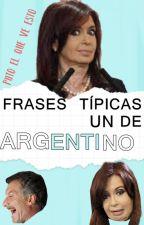 Frases típicas de argentinos. by HeyImMatthewEspinosa