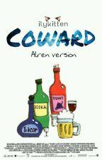 C O W A R D || Alren Version by ilykitten