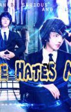 She Hates Me! by MsTakenaia_Arian