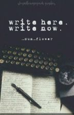 Write here.Write now. by _sun_flower