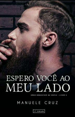 Espero você ao meu lado - Last Justice (Livro 2) by ManueleCruz