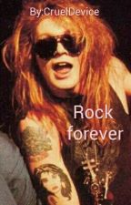 Rock forever by Unforgiven199185