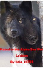 Mated to the alpha she-wolf Lesbian by lidia_15755