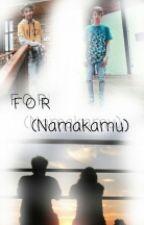 For (Namakamu) by arhamnatic_story