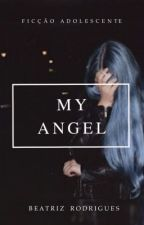 My Angel.  by Theborntoshine