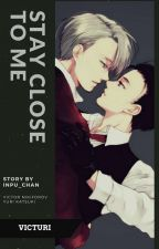 Stay close to me || Yuri on ice  by Inpu_chan