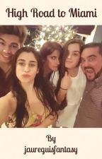 High Road to Miami (Fifth Harmony) by jaureguisfantasy