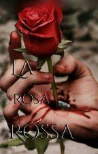 La Rosa Rossa by Ana-love