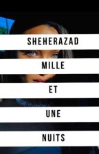 Shéherazad - Mille et une nuits by unecasawia_