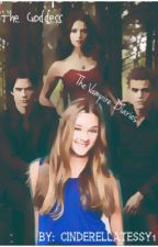 The Goddess-(The Vampire Diaries) by Cyd_Ripley