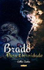 Brado Para Eternidade  by EstherSantos12