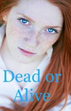 Dead or Alive  by PeanutButter_04