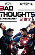 Bad Thoughts ► [STONY] by StuckyBarness