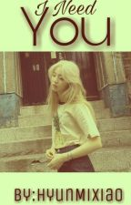 I NEED YOU GIRL by HyunMiXiao