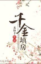 [NT] Thiên kim làm vợ kế - Tô Diệu Thủ. by ryudeathxxx