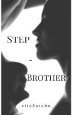 Step-Brother by _xItsSarahx_