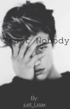 Trust nobody {ft. MAGCON} by just_Lisax