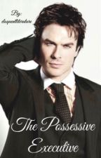 The Possessive Executive by eloquentliterature