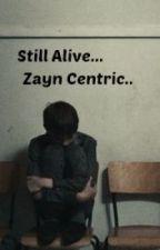 Still Alive. ( Zianourry-Zayn centric). by skinnyLoveB