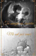 One Shot/Tu sangre no saciara mi sed de amor / Fallacy x Encre by Luni2512