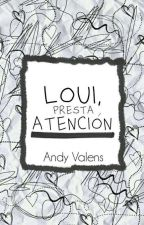 ¡Loui, Presta Atención! by AndyValens