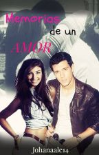 Memorias de un amor by AJMC1415