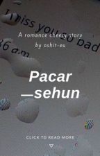 Pacar ㅡsehun by oshit-eu