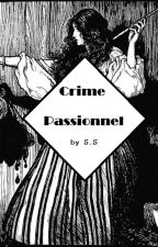 Crime Passionnel by TheLegendaryWonder