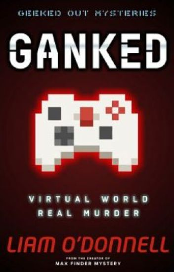 Ganked: Geeked Out Mysteries #1