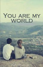 You are my world by Ineothilie1